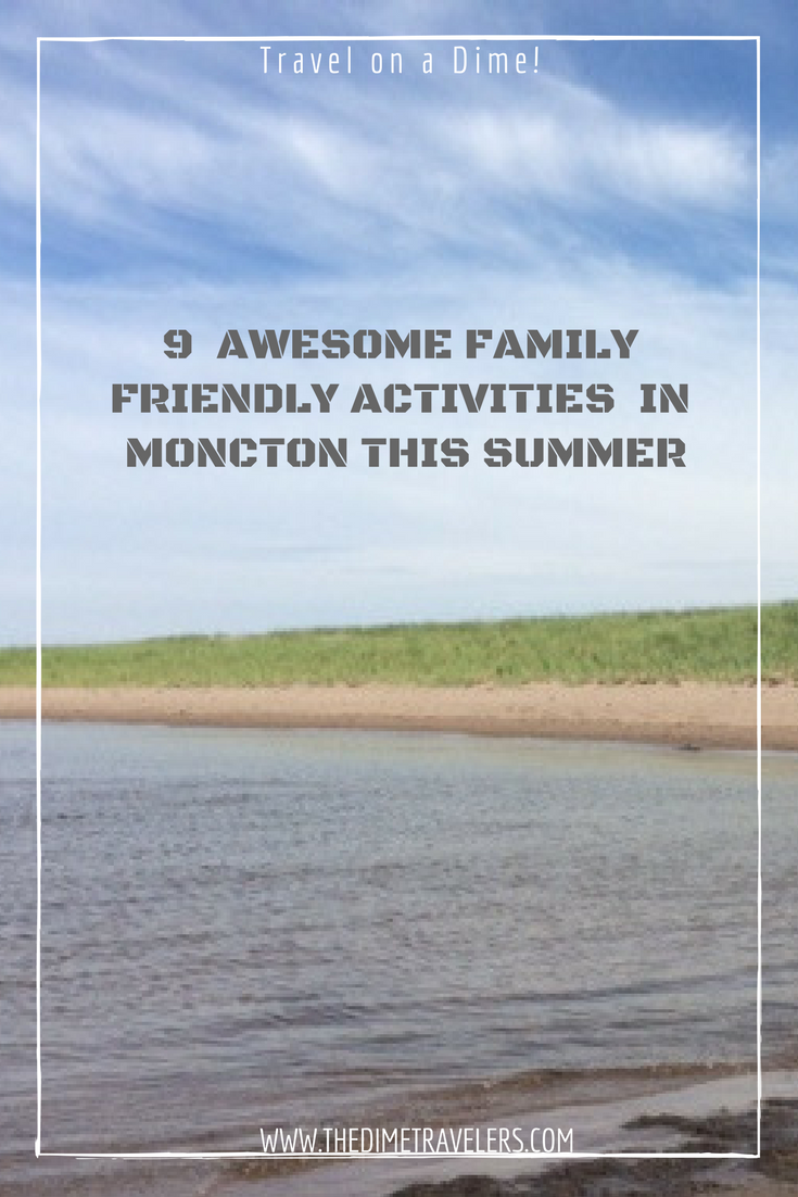 ​9 AWESOME FAMILY FRIENDLY ACTIVITIES TO ENJOY IN MONCTON THIS SUMMER