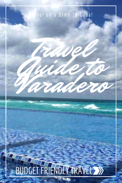 Budget Friendly Guide to Varadero Cuba