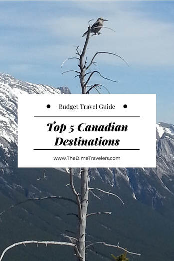 Top 5 Canadian Destinations for Budget Travelers