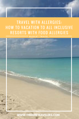 Travelling with Allergies: How to Visit All Inclusive Resorts when You have Food Allergies