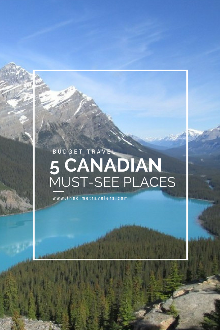 5 Canadian Must-See Places. #Canada #Travel #BudgetTravel